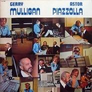 Gerry Mulligan / Astor Piazzolla - Gerry Mulligan - Astor Piazzolla