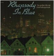 Gershwin, Ravel, Addinell a.o. - Rhapsody In Blue - Die Großen Hits Der Unterhaltungsmusik