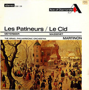 Giacomo Meyerbeer / Jules Massenet - Israel Philharmonic Orchestra , Jean Martinon - Les Patineurs / Le Cid