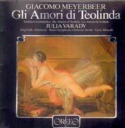 Giacomo Meyerbeer - Gli Amori di Teolinda (Julia Varady)
