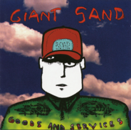 Giant Sand - Goods and Services