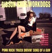 Gibson Bros / Workdogs - Punk Rock Truck drivin' Song of a Gun