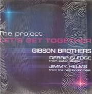 Gibson Brothers Feat. Debbie Sledge & Jimmy Helms - The Project Let's Get Together