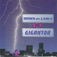 Gigantor Vs. Down By Law - Down By Law Vs. Gigantor