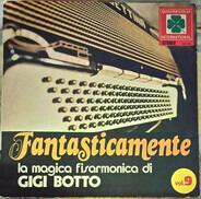 Gigi Botto - Fantasticamente - La Magica Fisarmonica Di Gigi Botto - Vol.9