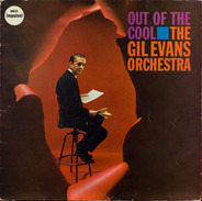 Gil Evans And His Orchestra - Out of the Cool