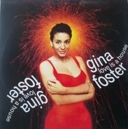 Gina Foster - Love Is A House