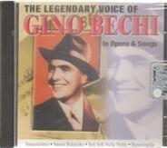 Gino Bechi - The Legendary Voice Of Gino Bechi In Opera & Songs