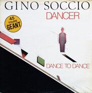Gino Soccio - Dancer / Dance To Dance