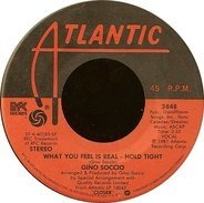 Gino Soccio - What You Feel Is Real - Hold Tight