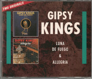 Gipsy Kings - Two Originals : Luna De Fuego & Allegria