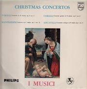 Giuseppe Torelli / Arcangelo Corelli / Francesco Manfredini / Pietro Antonio Locatelli , I Musici - Christmas Concertos