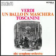 Giuseppe Verdi , Arturo Toscanini , NBC Symphony Orchestra - UN BALLO IN MASCHERA
