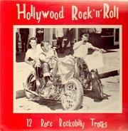 Glen Glenn, Dick Busch, Don Deal - Hollywood Rock'n'Roll - 12 Rare Rockabilly..