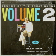 Glen Gray And The Casa Loma Orchestra - Sounds Of The Great Bands Volume 2