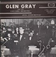 Glen Gray & The Casa Loma Orchestra - Swing Instrumentals