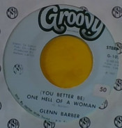 Glenn Barber - (You Better Be) One Hell Of A Woman