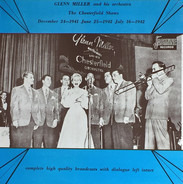 Glenn Miller And His Orchestra - The Chesterfield Shows December 24-1941, June 25-1942, July 16-1942
