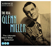 Glenn Miller - The Real... Glenn Miller (The Ultimate Glenn Miller Collection)
