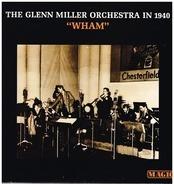 Glenn Miller Orchestra - The Glenn Miller Orchestra In 1940 'Wham'