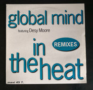 Global Mind Featuring Desy Moore - In The Heat (Remixes)