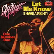 Gloria Gaynor - Let Me Know (I Have A Right)
