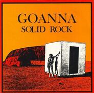 Goanna - Solid Rock / Four Weeks Gone