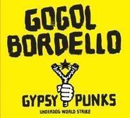 Gogol Bordello - Gypsy Punks Underdog World Strike