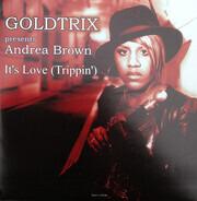 Goldtrix Presents Andrea Brown - It's Love (Trippin')