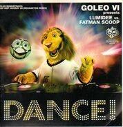 Goleo VI Presents Lumidee vs. Fatman Scoop - Dance!