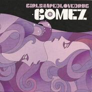 Gomez - Girlshapedlovedrug