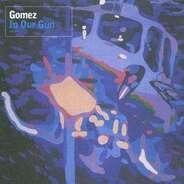 Gomez - In Your Gun