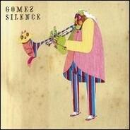 Gomez - Silence