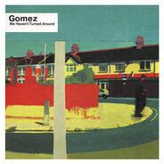 Gomez - We Haven't Turned Around
