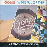 Gong - Wingful Of Eyes (A Retrospective - '75-'78)