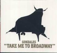Gonzales - Take Me To Broadway