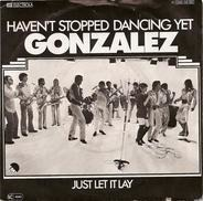 Gonzalez - Haven't Stopped Dancing Yet / Just Let It Lay