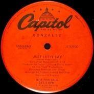 Gonzalez - Just Let It Lay / Haven't Stopped Dancing Yet