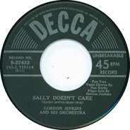 Gordon Jenkins And His Orchestra , Gordon Jenkins and his Orchestra and Chorus - Sally Doesn't Care / More Than I Care To Remember