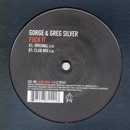 Gorge & Greg Silver - Fuck It