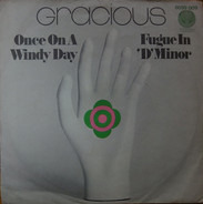 Gracious - Once On A Windy Day / Fugue In 'D' Minor