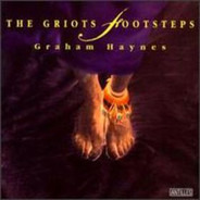 Graham Haynes - The Griots Footsteps