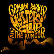Graham Parker And The Rumour - Mystery Glue