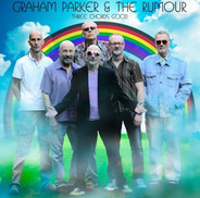 Graham Parker And The Rumour - Three Chords Good