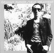 Graham Parker And The Rumour - Heat Treatment