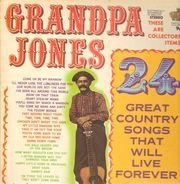 Grandpa Jones - 24 Great Country Songs That Will Live Forever