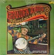 Grandpa Jones - Fifteen Cents Is All I've Got