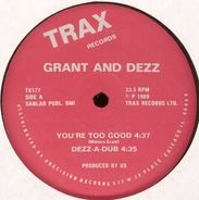 Grant And Dezz - You're Too Good