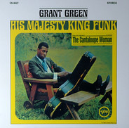 Grant Green - His Majesty, King Funk