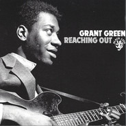 Grant Green - Reaching Out